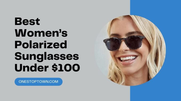 Best Women's Polarized Sunglasses Under $100