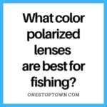 What color polarized lenses are best for fishing? - best polarized sunglasses for fishing
